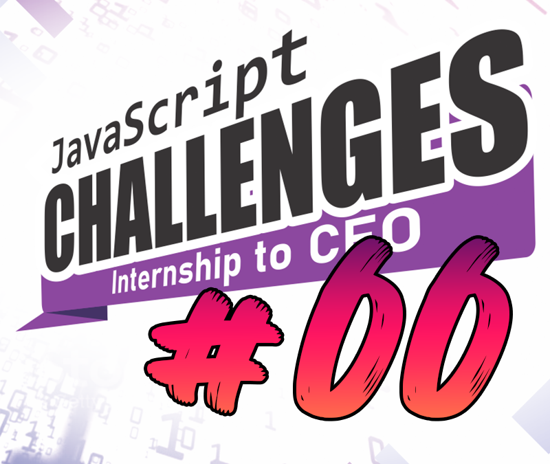 Template for The JavaScript Internship to CEO Challenge #00 – The Challenge Template