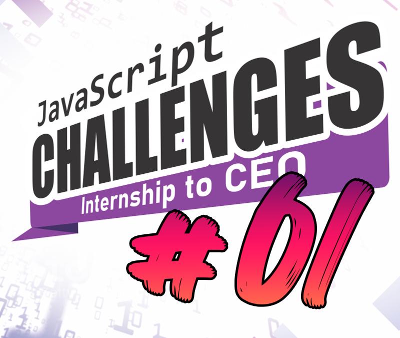 JavaScript Challenge  Internship to CEO #01