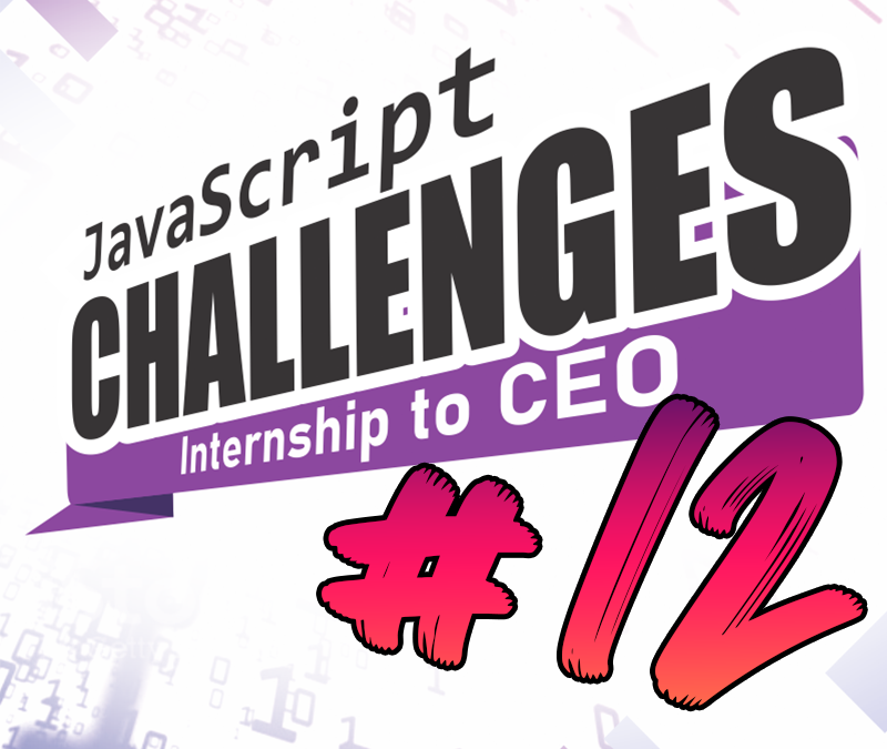 JavaScript Challenge  Internship to CEO #12