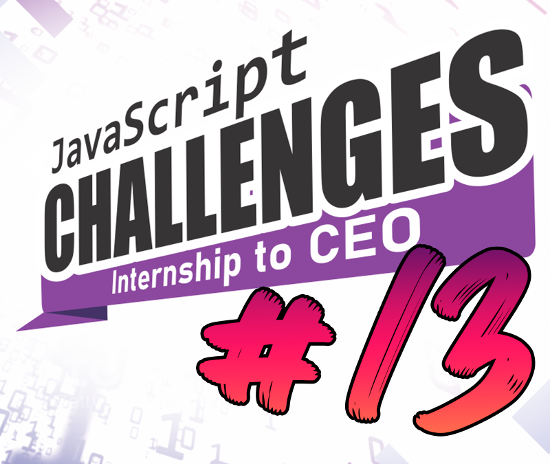 JavaScript Challenge  Internship to CEO #13